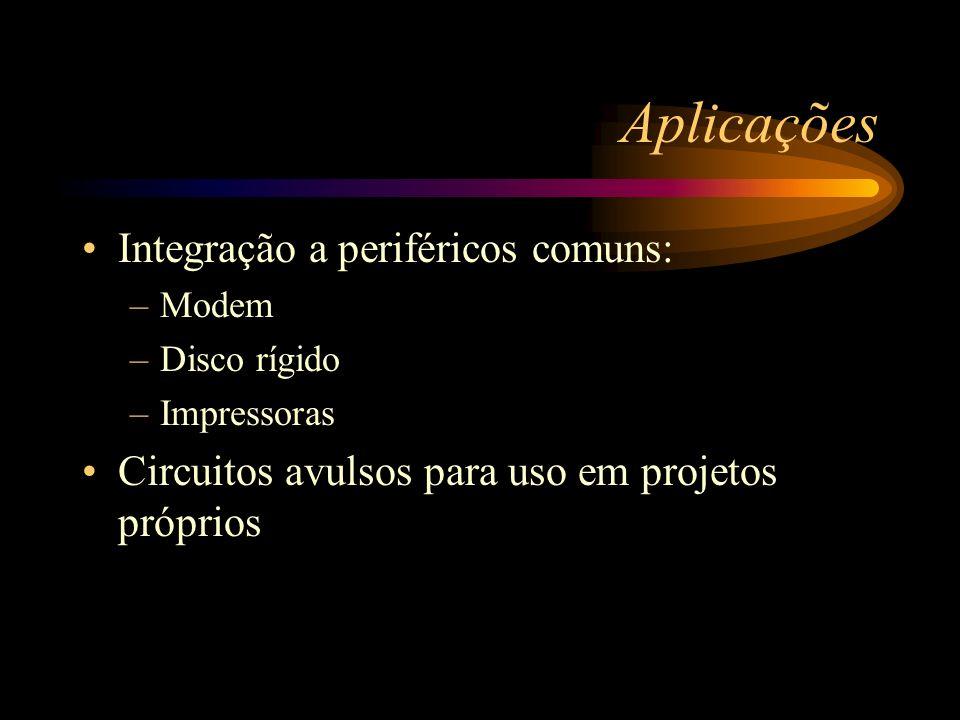 Aplicações Integração a periféricos comuns: