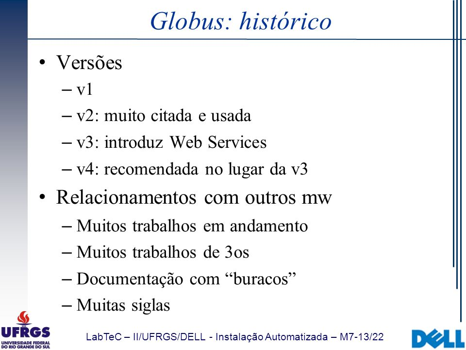 Globus: histórico Versões Relacionamentos com outros mw v1