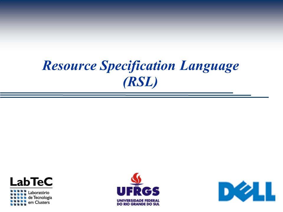 Resource Specification Language (RSL)