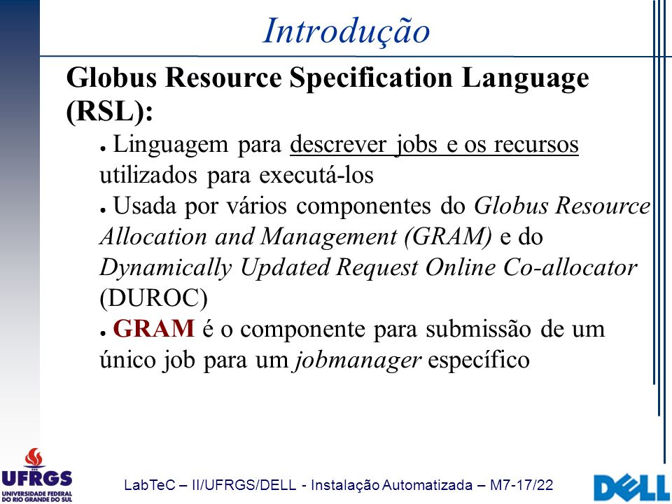 Introdução Globus Resource Specification Language (RSL):