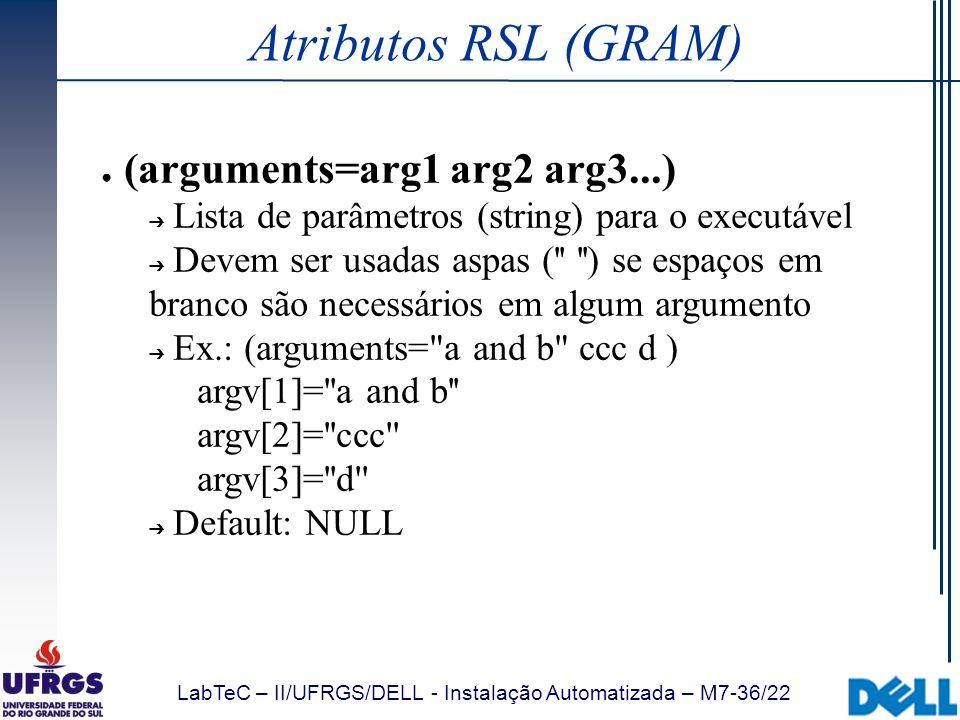 Atributos RSL (GRAM) (arguments=arg1 arg2 arg3...)