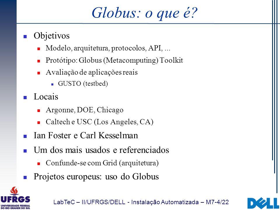 Globus: o que é Objetivos Locais Ian Foster e Carl Kesselman