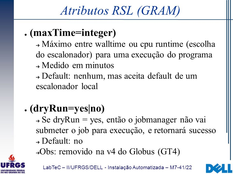 Atributos RSL (GRAM) (maxTime=integer) (dryRun=yes|no)