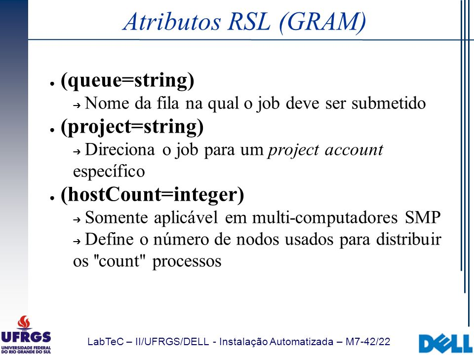 Atributos RSL (GRAM) (queue=string) (project=string)