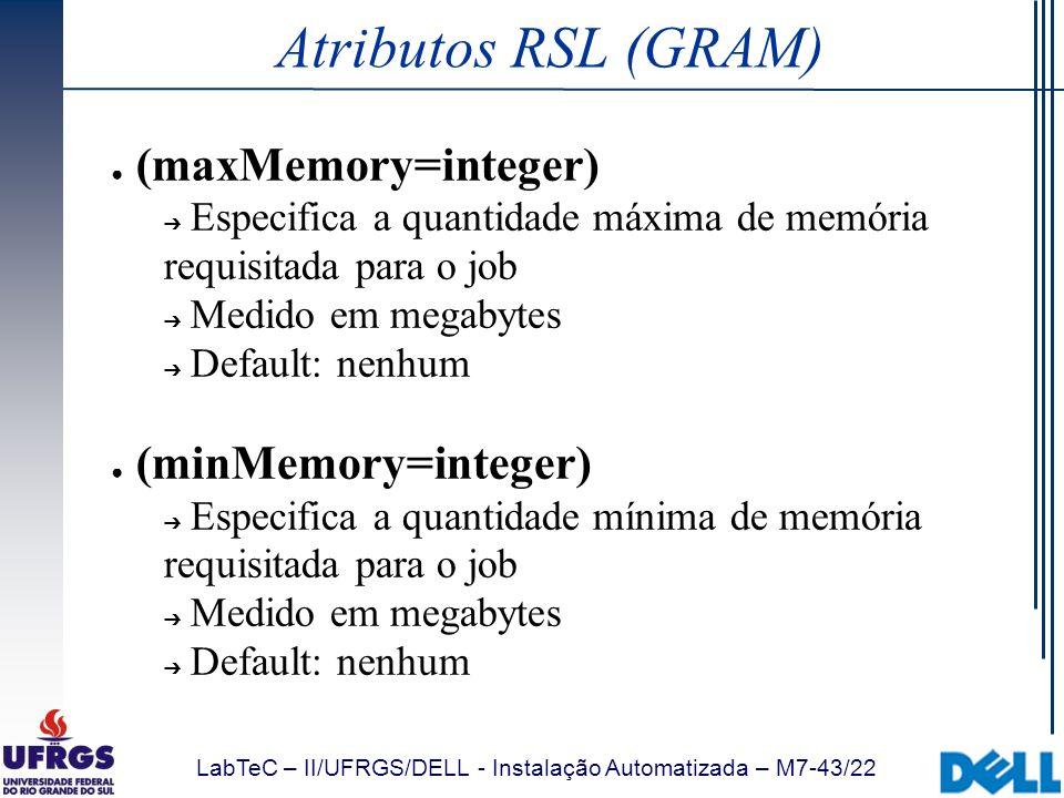 Atributos RSL (GRAM) (maxMemory=integer) (minMemory=integer)