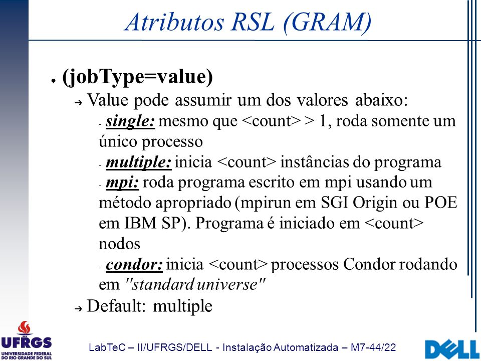 Atributos RSL (GRAM) (jobType=value)