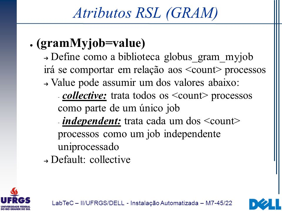 Atributos RSL (GRAM) (gramMyjob=value)