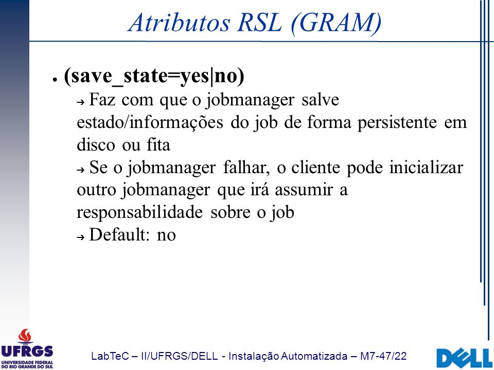 Atributos RSL (GRAM) (save_state=yes|no)