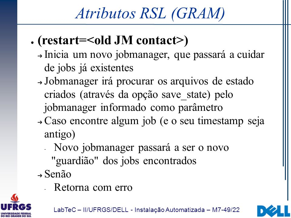 Atributos RSL (GRAM) (restart=<old JM contact>)