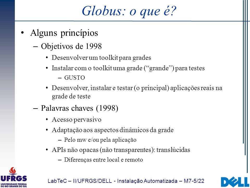 Globus: o que é Alguns princípios Objetivos de 1998