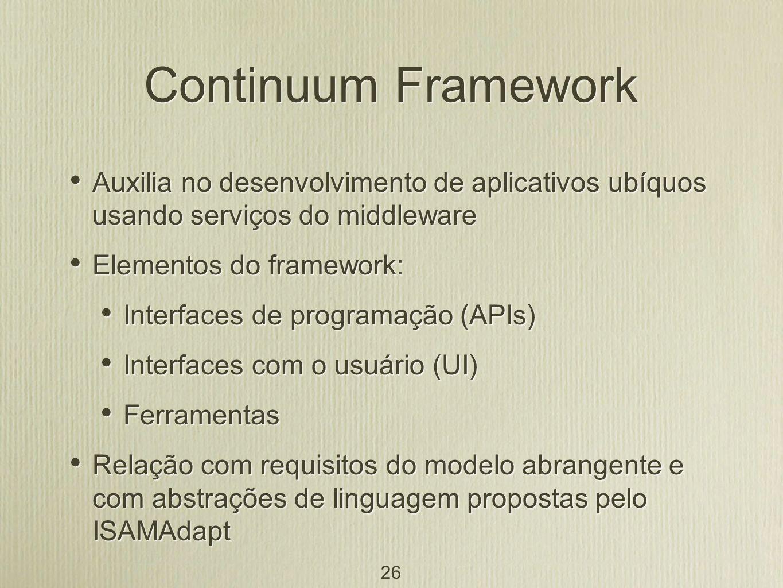 Continuum Framework Auxilia no desenvolvimento de aplicativos ubíquos usando serviços do middleware.