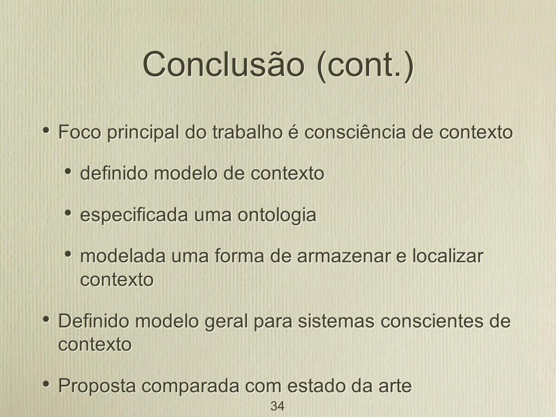 Conclusão (cont.) Foco principal do trabalho é consciência de contexto