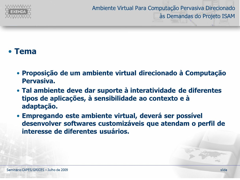 Ambiente Virtual Para Computação Pervasiva Direcionado às Demandas do Projeto ISAM