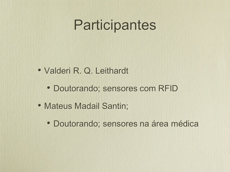 Participantes Valderi R. Q. Leithardt Doutorando; sensores com RFID