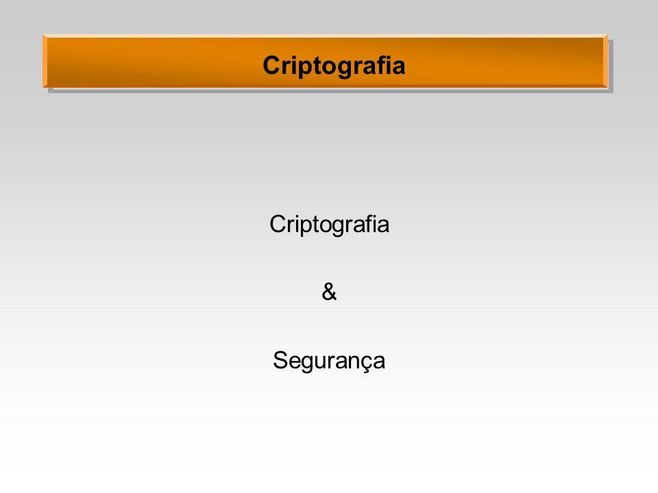Criptografia Criptografia & Segurança
