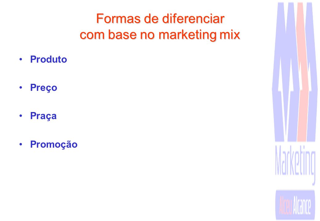 Formas de diferenciar com base no marketing mix