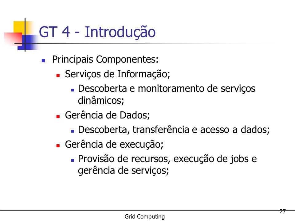 GT 4 - Introdução Principais Componentes: Serviços de Informação;