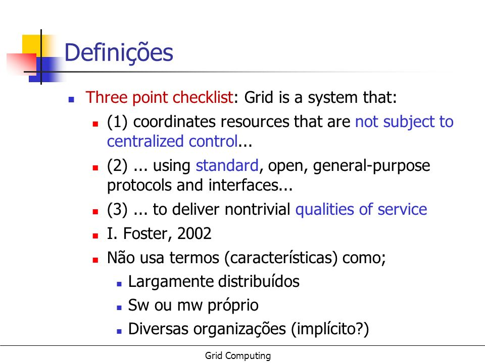 Definições Three point checklist: Grid is a system that: