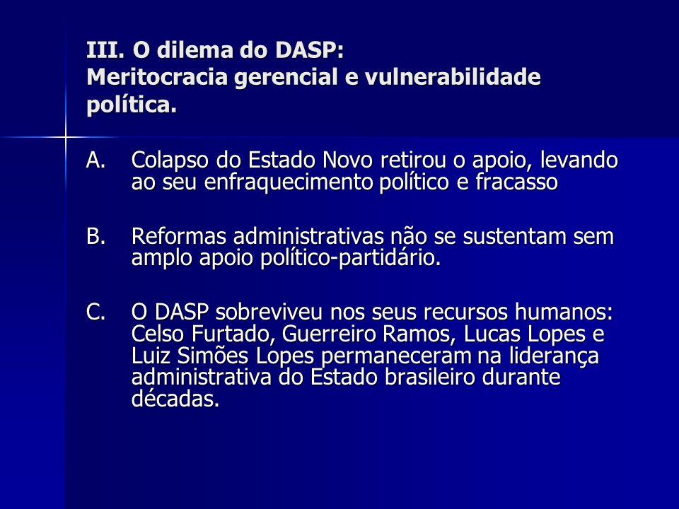 III. O dilema do DASP: Meritocracia gerencial e vulnerabilidade política.
