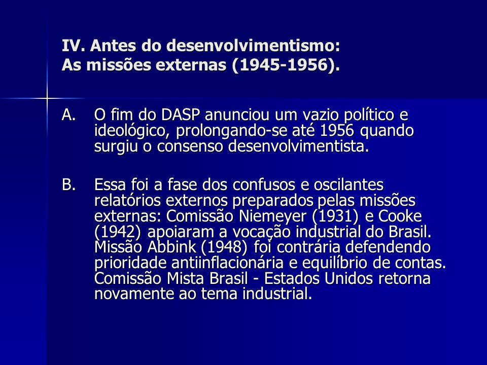 IV. Antes do desenvolvimentismo: As missões externas (1945-1956).