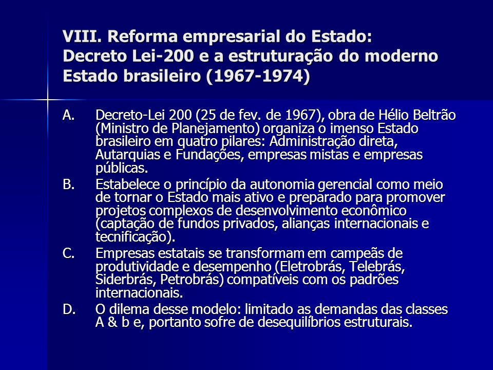 VIII. Reforma empresarial do Estado: Decreto Lei-200 e a estruturação do moderno Estado brasileiro (1967-1974)