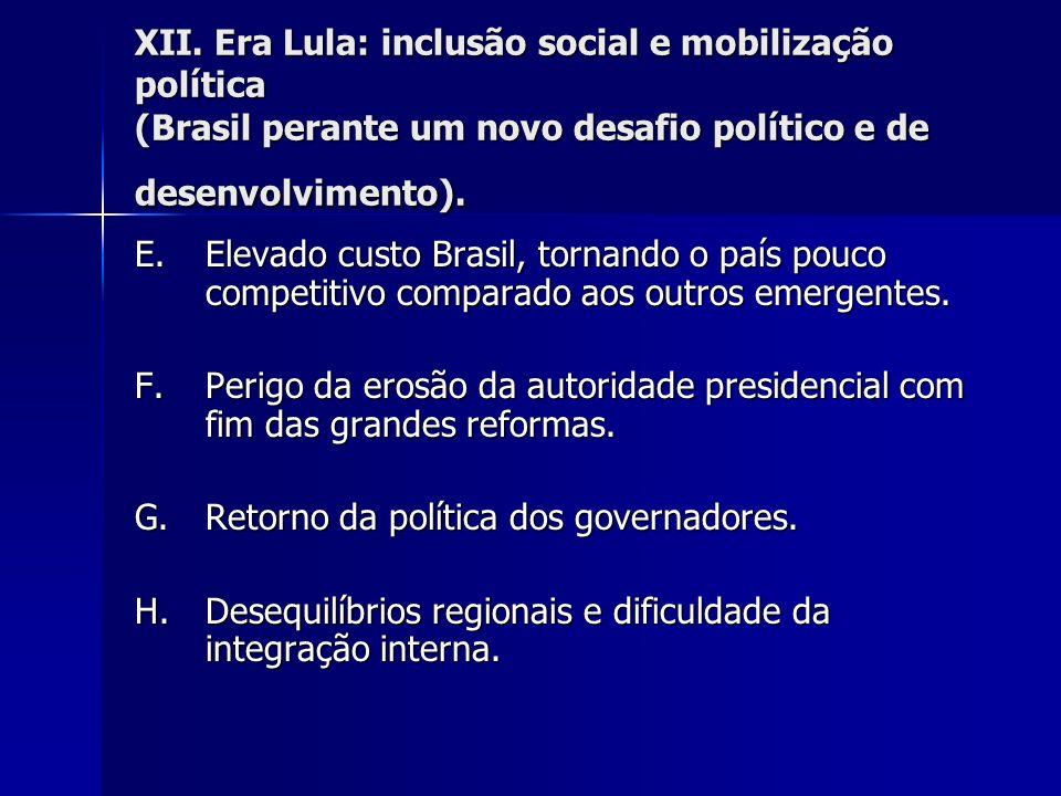 XII. Era Lula: inclusão social e mobilização política (Brasil perante um novo desafio político e de desenvolvimento).