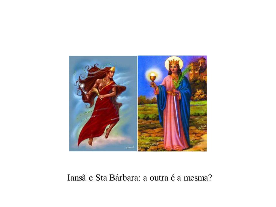 Iansã e Sta Bárbara: a outra é a mesma