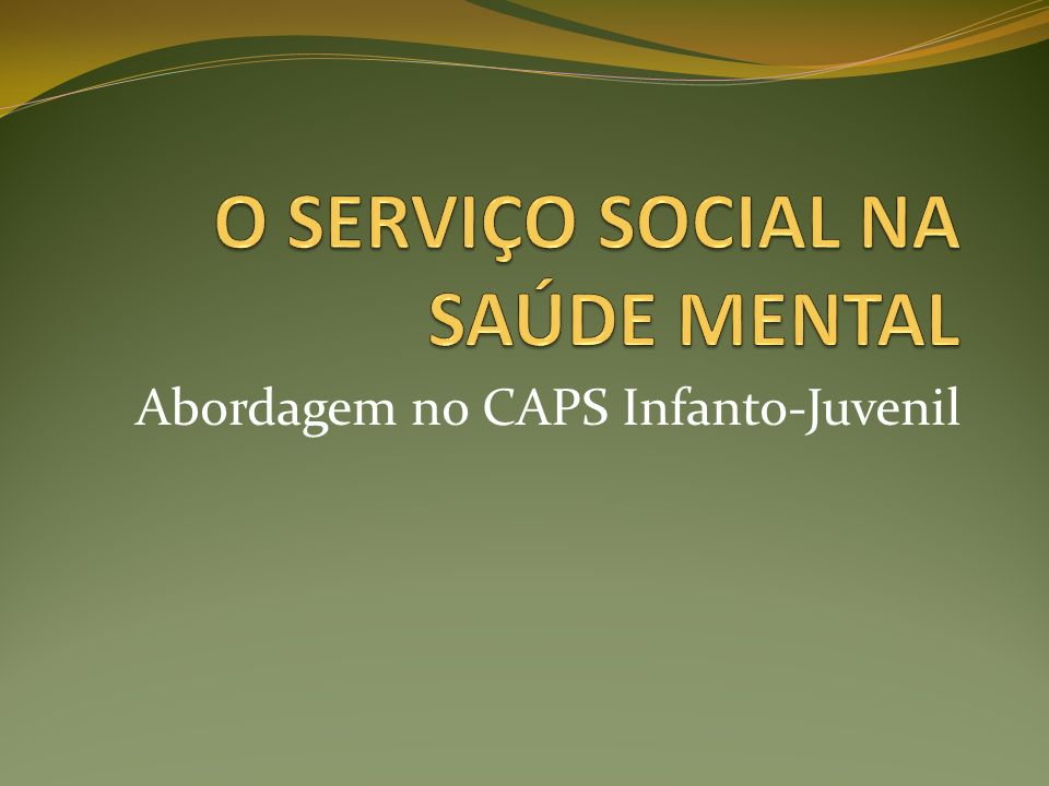 O SERVIÇO SOCIAL NA SAÚDE MENTAL