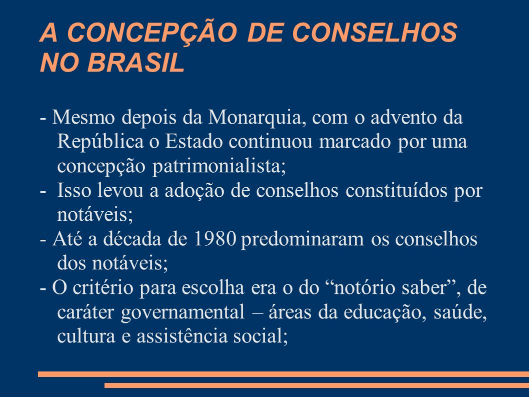 A CONCEPÇÃO DE CONSELHOS NO BRASIL
