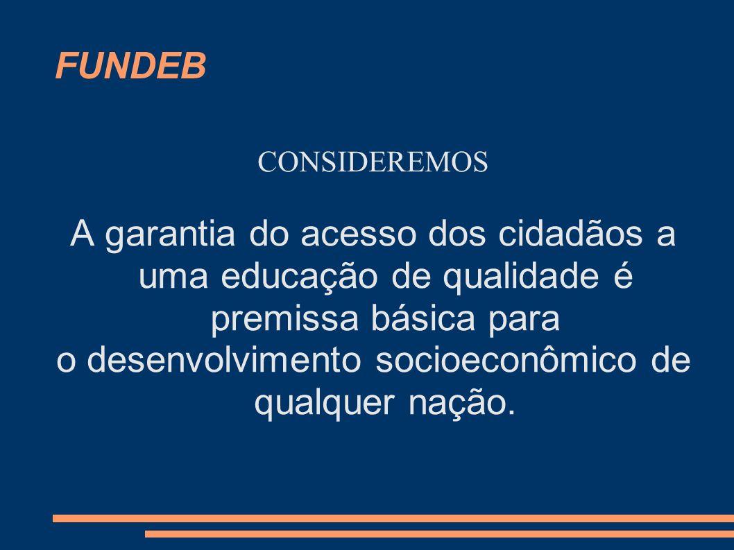 o desenvolvimento socioeconômico de qualquer nação.