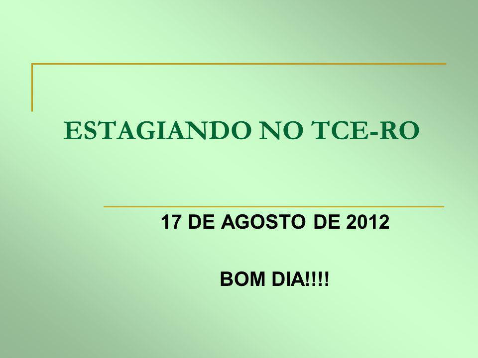 ESTAGIANDO NO TCE-RO 17 DE AGOSTO DE 2012 BOM DIA!!!!