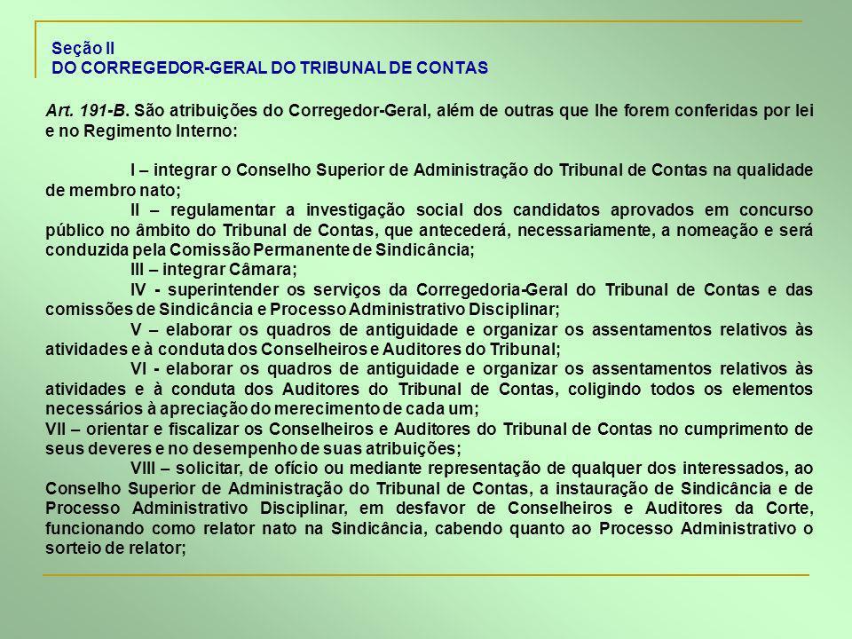 Seção II DO CORREGEDOR-GERAL DO TRIBUNAL DE CONTAS.