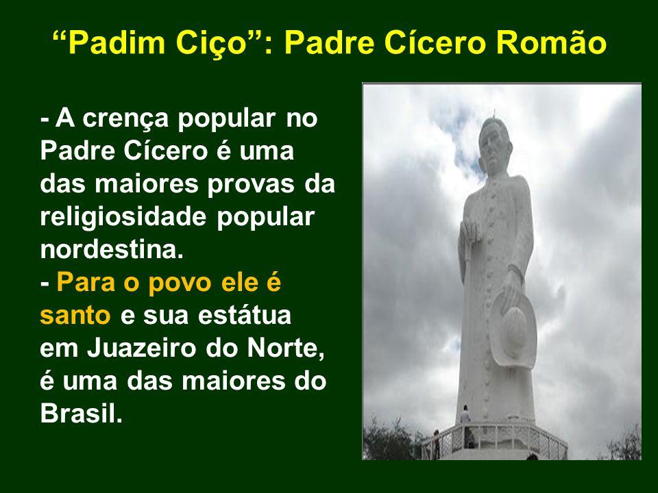 Padim Ciço : Padre Cícero Romão