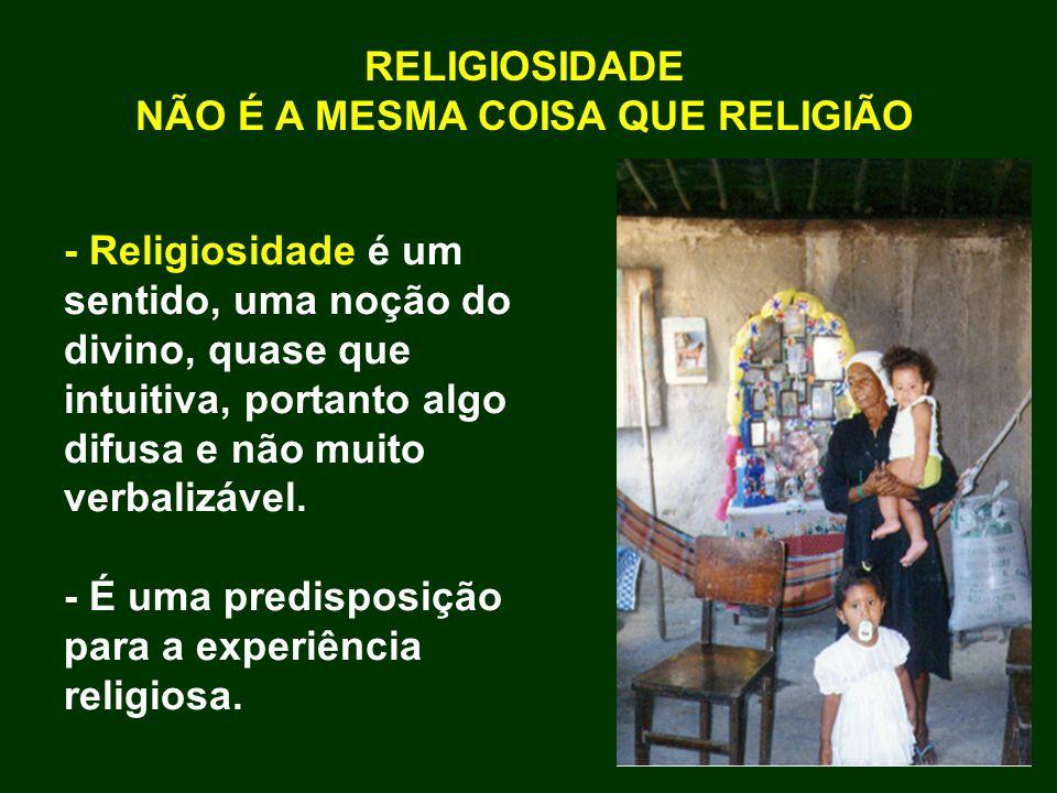 NÃO É A MESMA COISA QUE RELIGIÃO