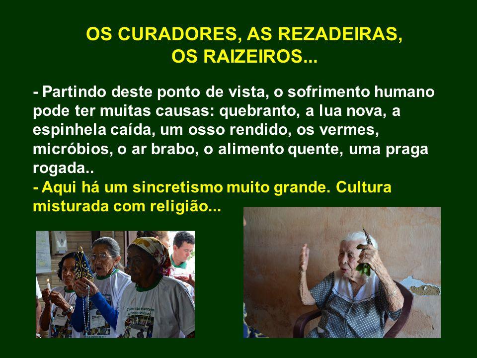 OS CURADORES, AS REZADEIRAS, OS RAIZEIROS...