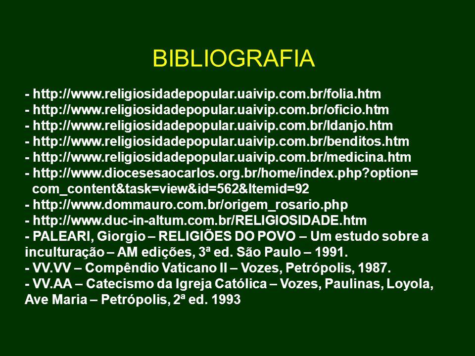 BIBLIOGRAFIA - http://www.religiosidadepopular.uaivip.com.br/folia.htm