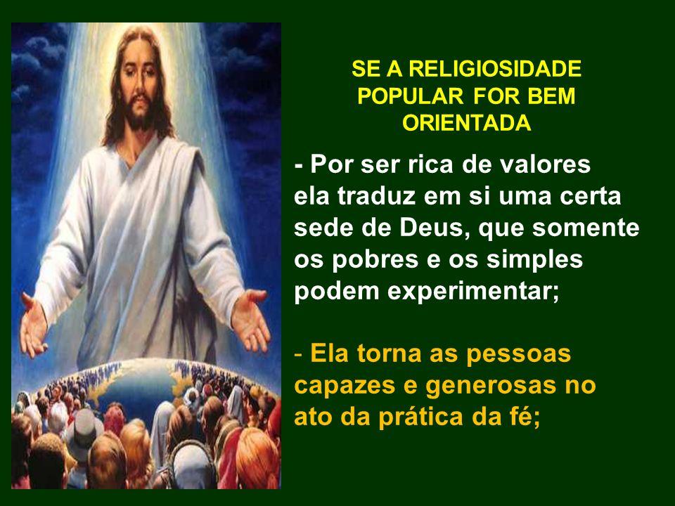 SE A RELIGIOSIDADE POPULAR FOR BEM ORIENTADA