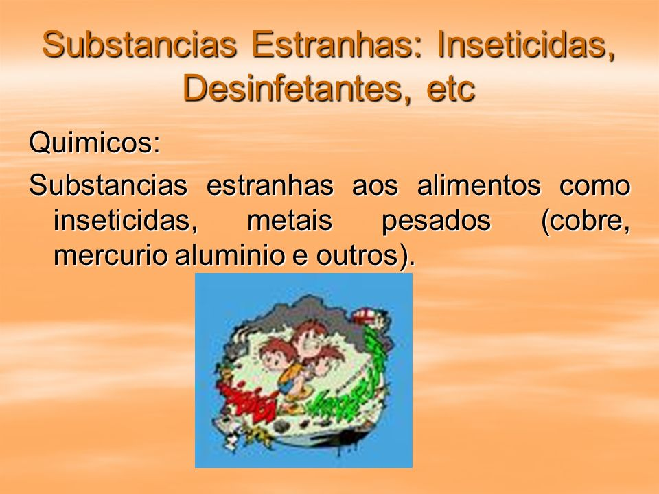 Substancias Estranhas: Inseticidas, Desinfetantes, etc