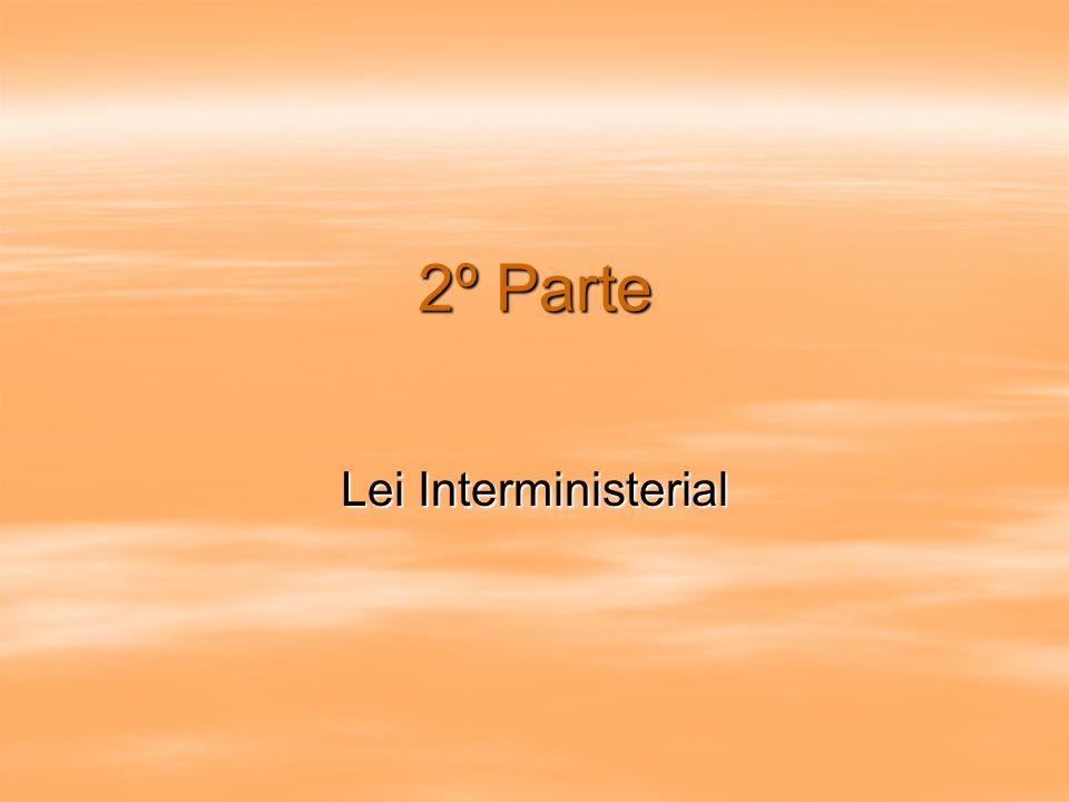 2º Parte Lei Interministerial