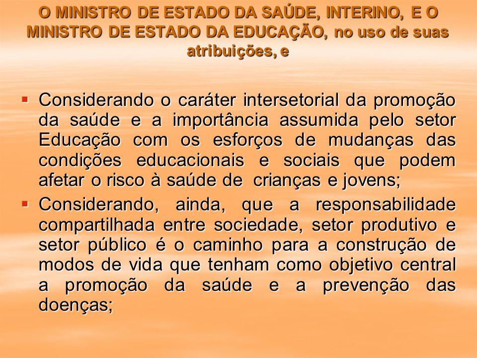 O MINISTRO DE ESTADO DA SAÚDE, INTERINO, E O MINISTRO DE ESTADO DA EDUCAÇÃO, no uso de suas atribuições, e