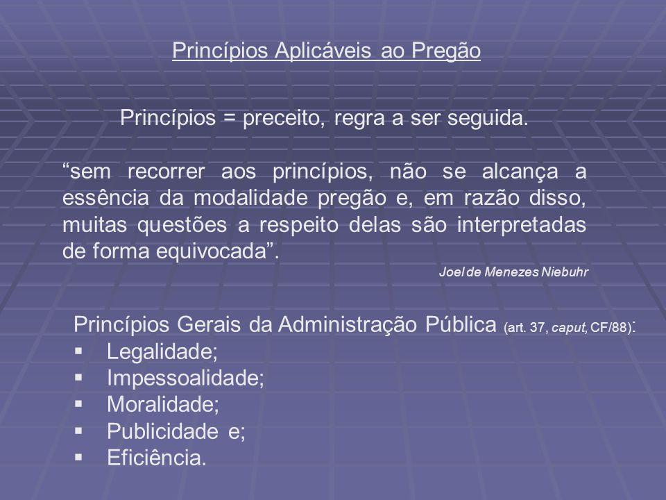 Princípios = preceito, regra a ser seguida.
