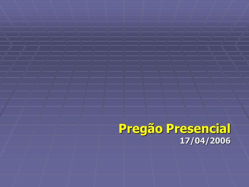 Pregão Presencial 17/04/2006