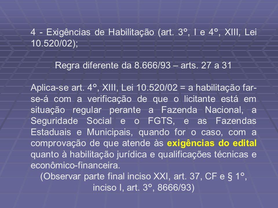 Regra diferente da 8.666/93 – arts. 27 a 31