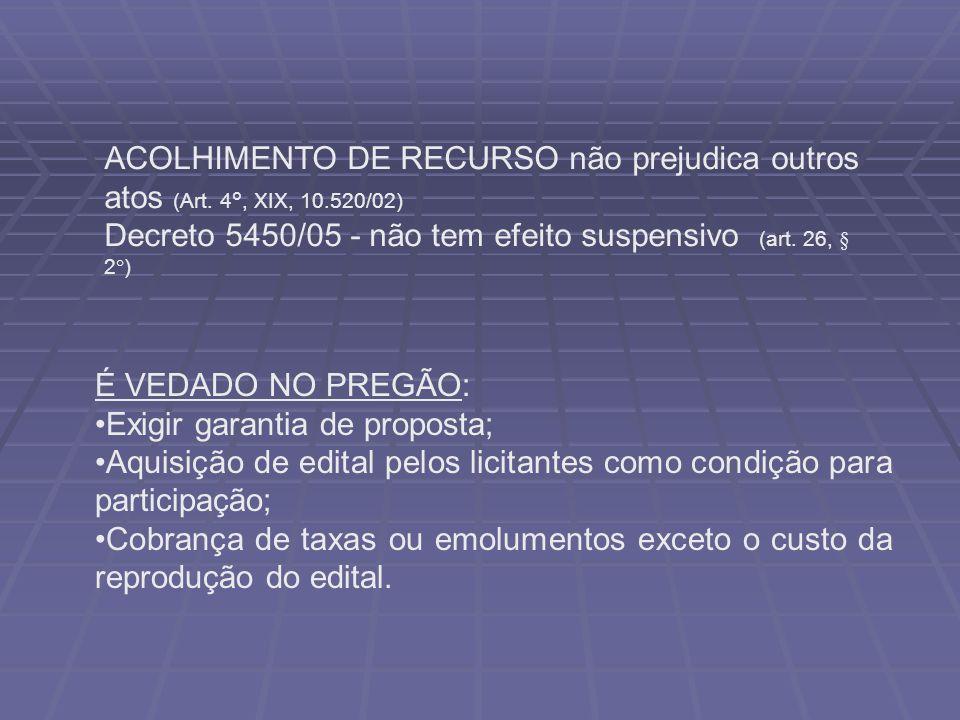 ACOLHIMENTO DE RECURSO não prejudica outros atos (Art. 4°, XIX, 10