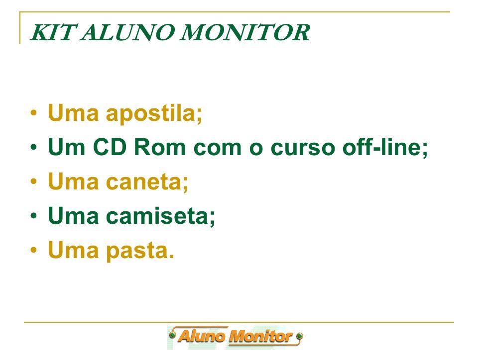 KIT ALUNO MONITOR Uma apostila; Um CD Rom com o curso off-line;