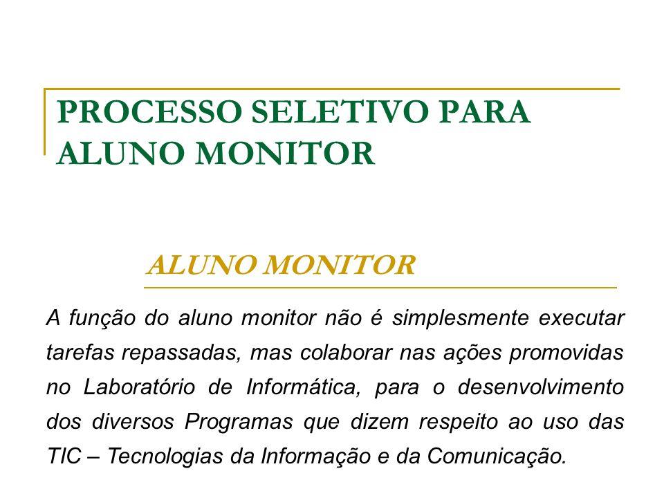 PROCESSO SELETIVO PARA ALUNO MONITOR
