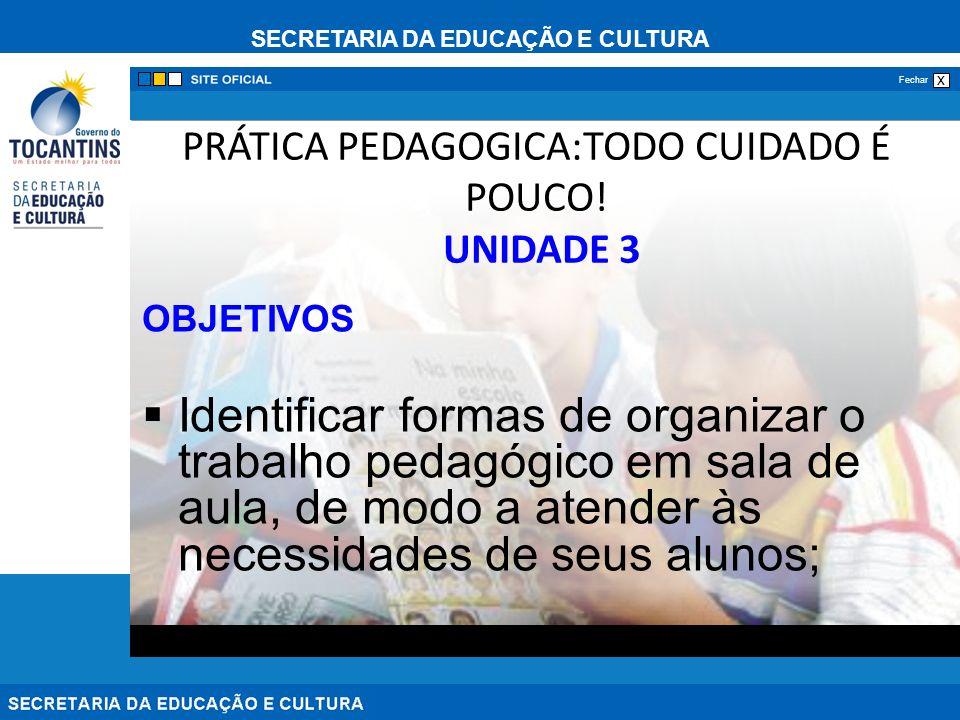 PRÁTICA PEDAGOGICA:TODO CUIDADO É POUCO! UNIDADE 3