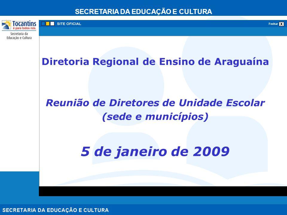 5 de janeiro de 2009 Diretoria Regional de Ensino de Araguaína