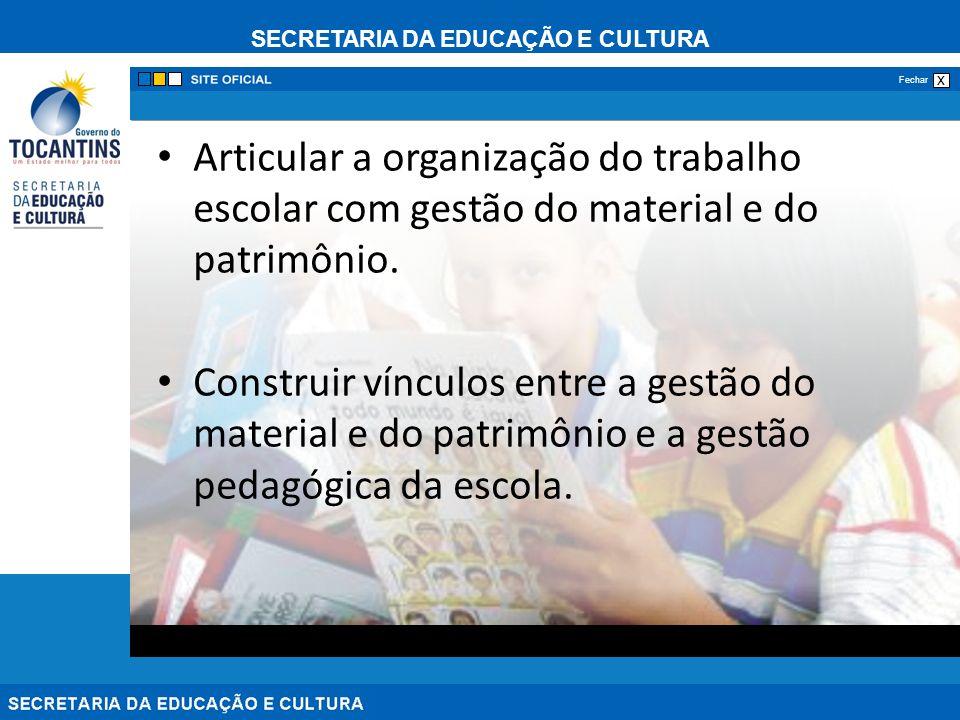 Articular a organização do trabalho escolar com gestão do material e do patrimônio.