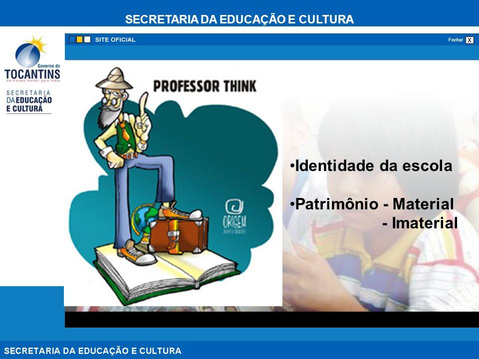 Identidade da escola Patrimônio - Material - Imaterial